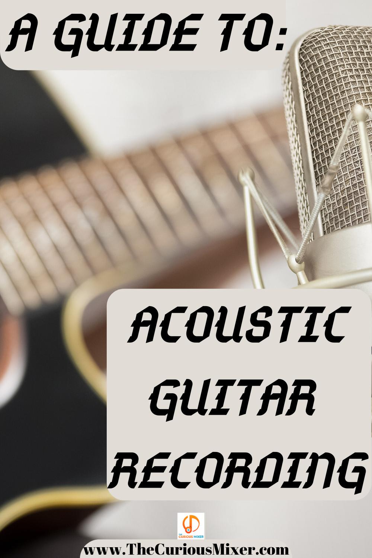 Acoustic Guitar Recording Guide Acoustic Guitar Recorder Music Acoustic