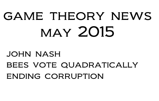 John Nash, Bees Vote Quadratically, Cure For Corruption - Game Theory News
