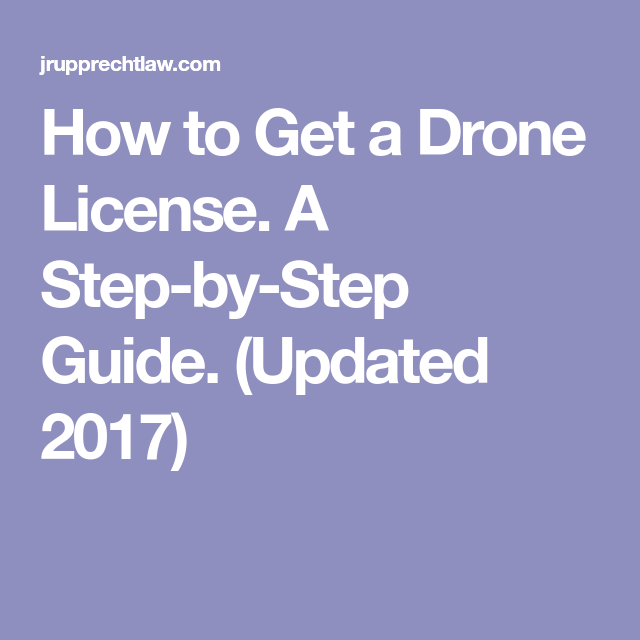 How To Get A Drone License A Step By Step Guide Updated 2017 Drone Drone Technology Pilot License