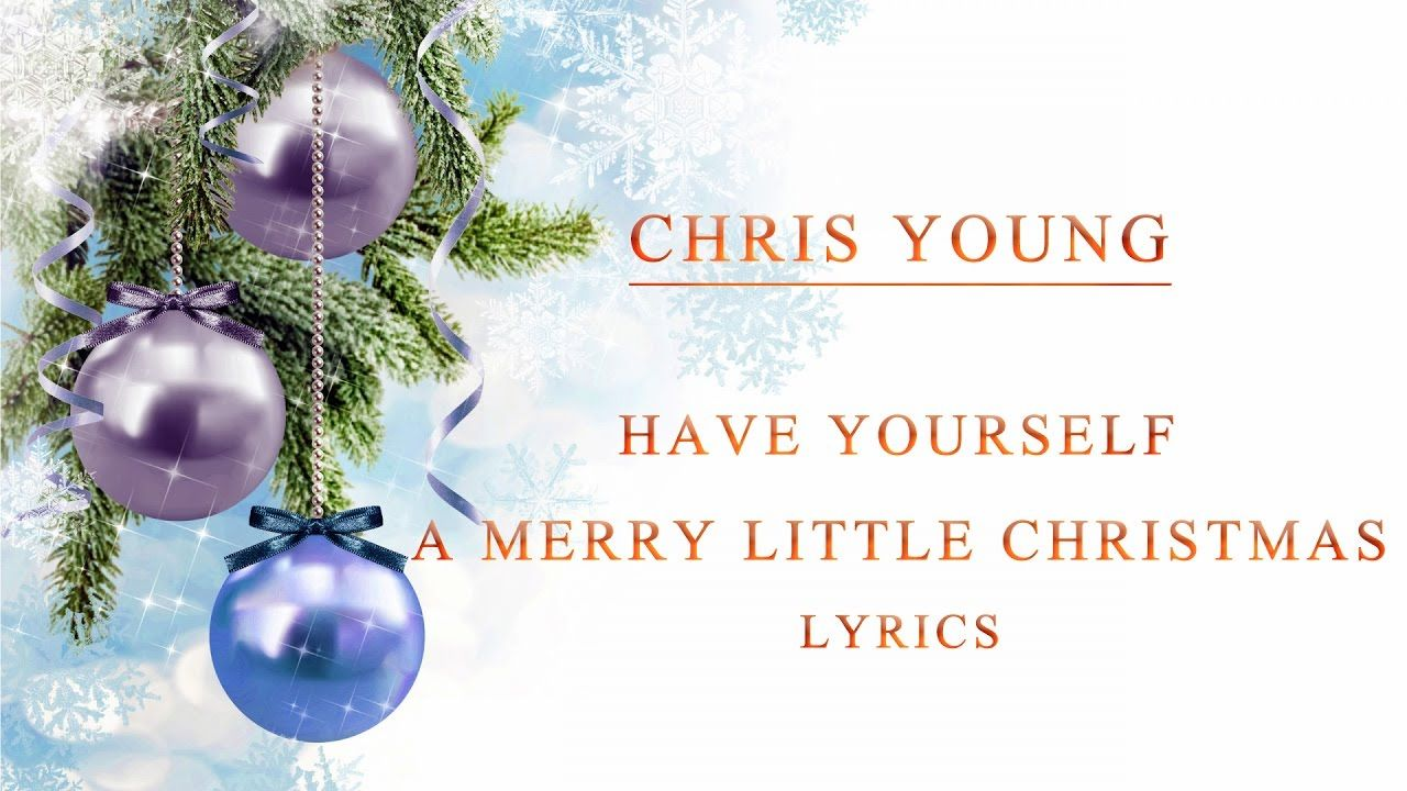 Chris Young Have Yourself a Merry Little Christmas
