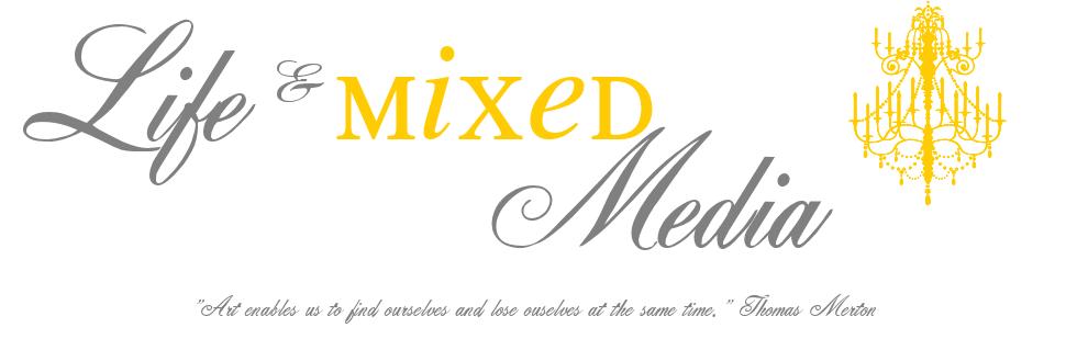 Life and Mixed Media blog
