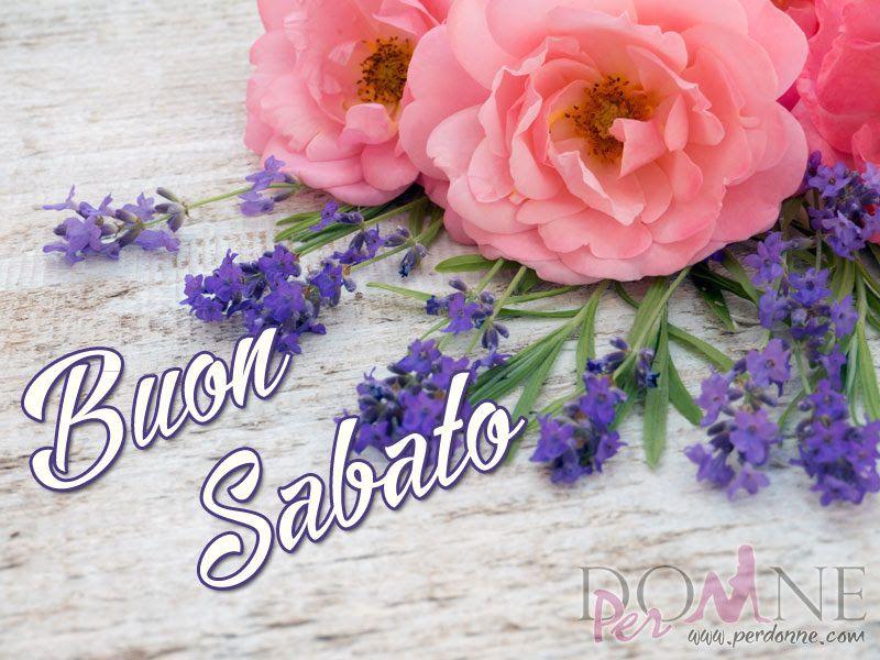 Buon sabato immagine con frase aforisma fiori rosa lavanda for Buon sabato divertente immagini