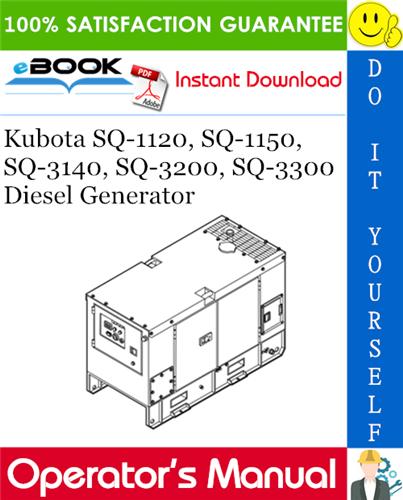 Kubota Sq 1120 Sq 1150 Sq 3140 Sq 3200 Sq 3300 Diesel Generator Operator S Manual Diesel Generators Kubota Diesel