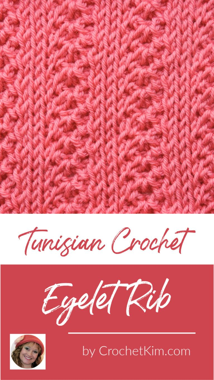 Tunisian Eyelet Rib Crochet Stitch Tutorial - CrochetKim