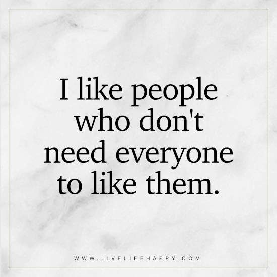 I Like People Who Dont Need Fave Quotes Quotes Life Quotes Me