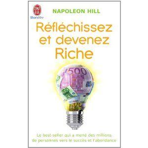 Reflechissez Et Devenez Riche Devenir Riche Napoleon Hill
