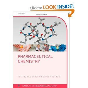 Pharmaceutical Chemistry Integrated Foundations Of Pharmacy Jill Barber Chris Rostron 9780199655304 Amazon Com Books Chemistry Pharmaceutical Pharmacy