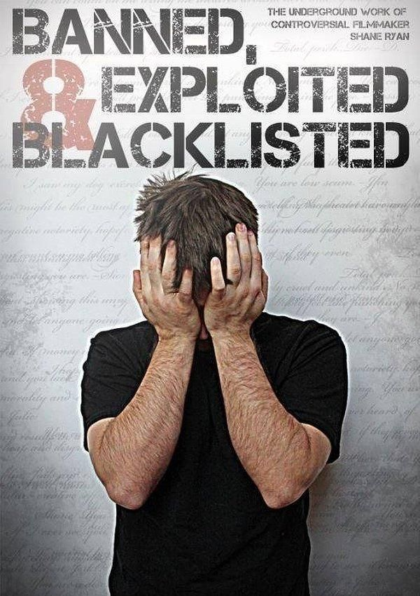 Watch Banned, Exploited & Blacklisted: The Underground Work of Controversial Filmmaker Shane Ryan Full-Movie Streaming
