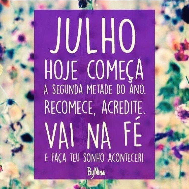 Vai na fé!!! Te desejo um mês maravilhoso! #frases #julho #desejo ...