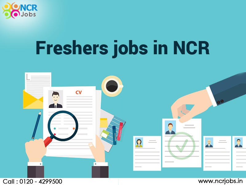 Search Online Freshers Jobs In Ncr You Can Apply Or Submit Your