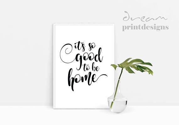 Its So Good To Be Home Quote Art Printable Quote Quote Printable