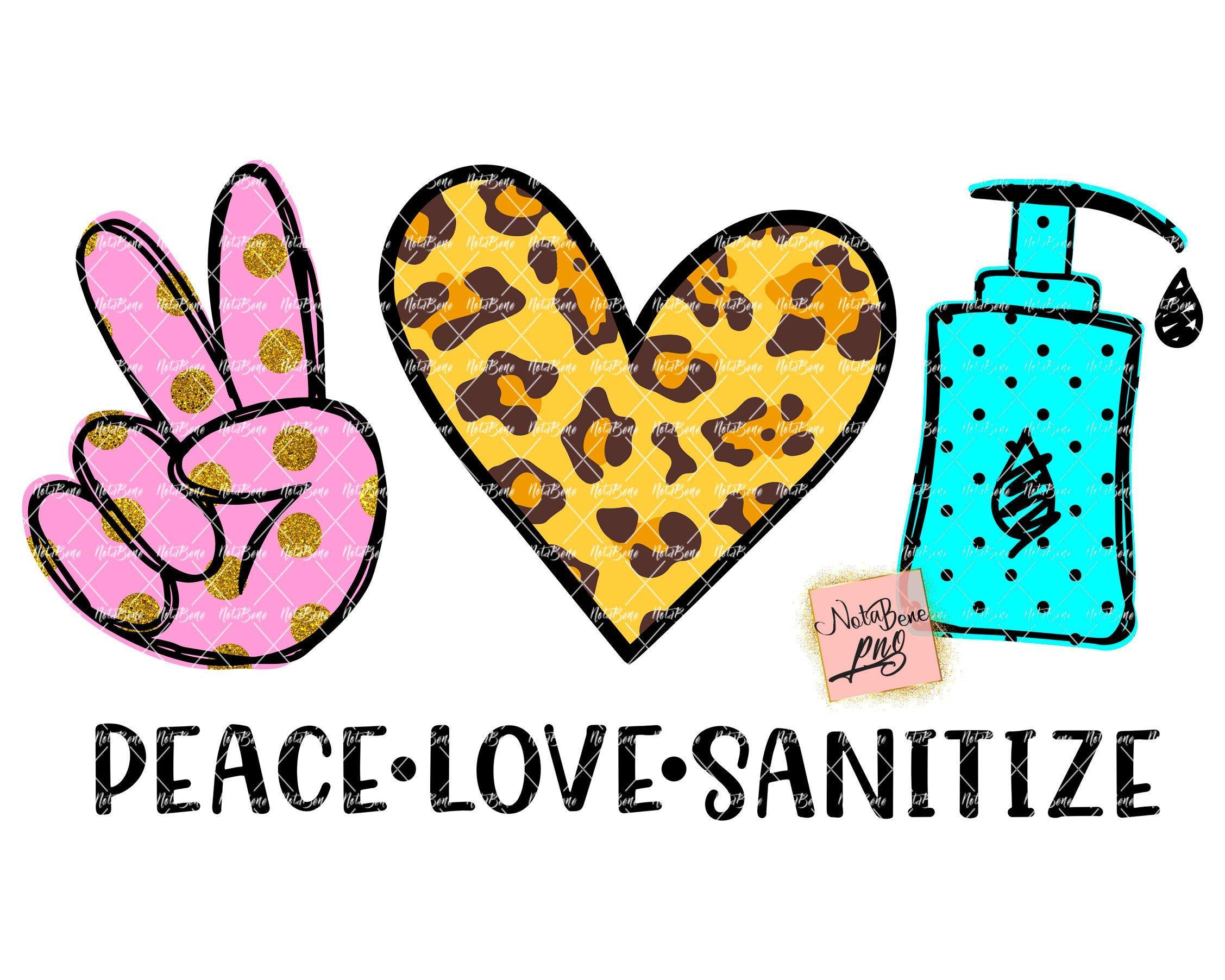 Download Peace Love Sanitize Sublimation Design PNG Sanitize Your ...