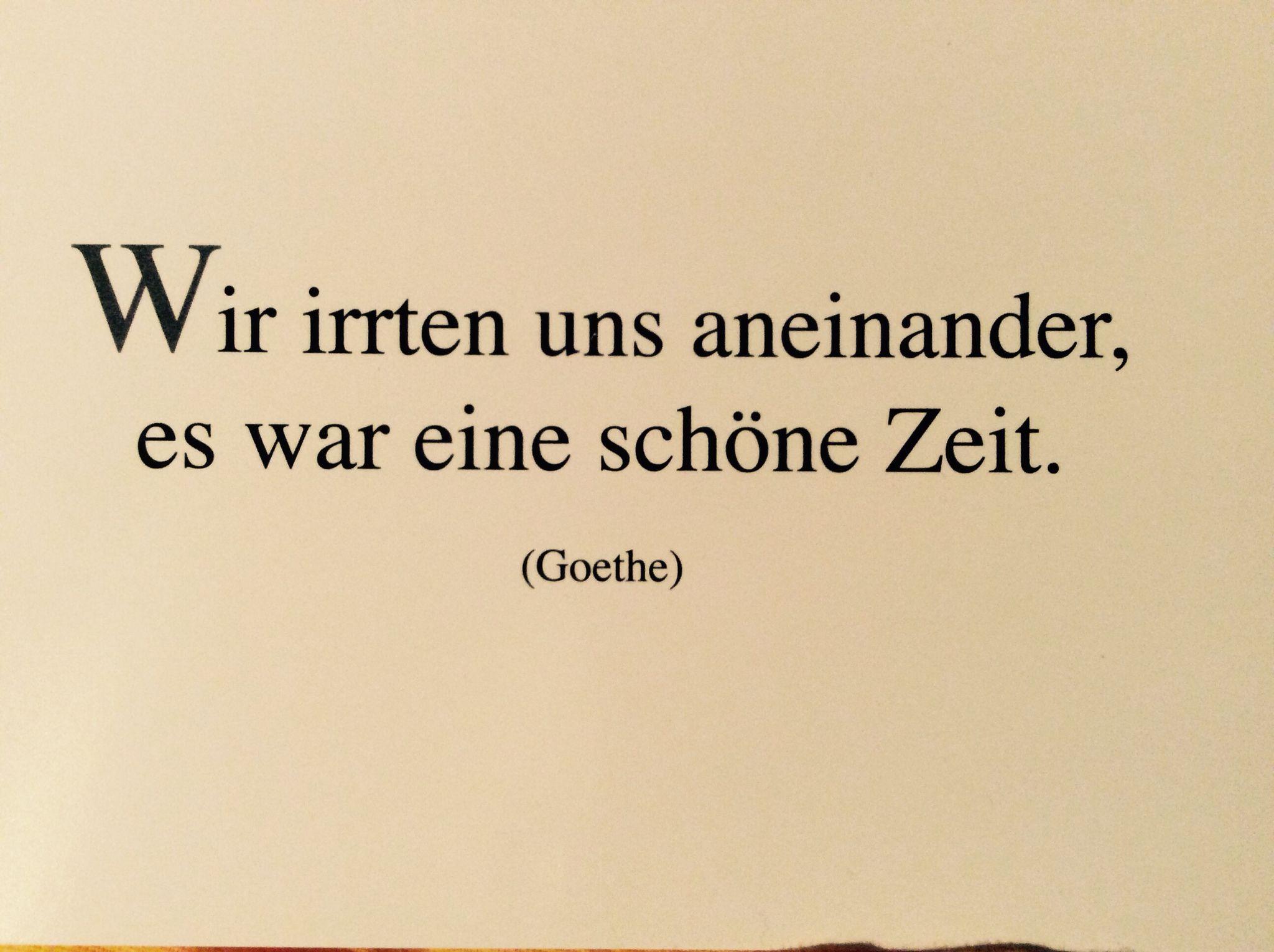 Wir Irrten Uns Aneinander Schöner Spruch Goethe