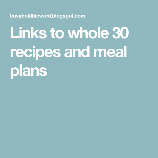 Links to whole 30 recipes and meal plans
