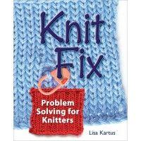 Knit Fix eBook: Problem Solving for Knitters   InterweaveStore.com