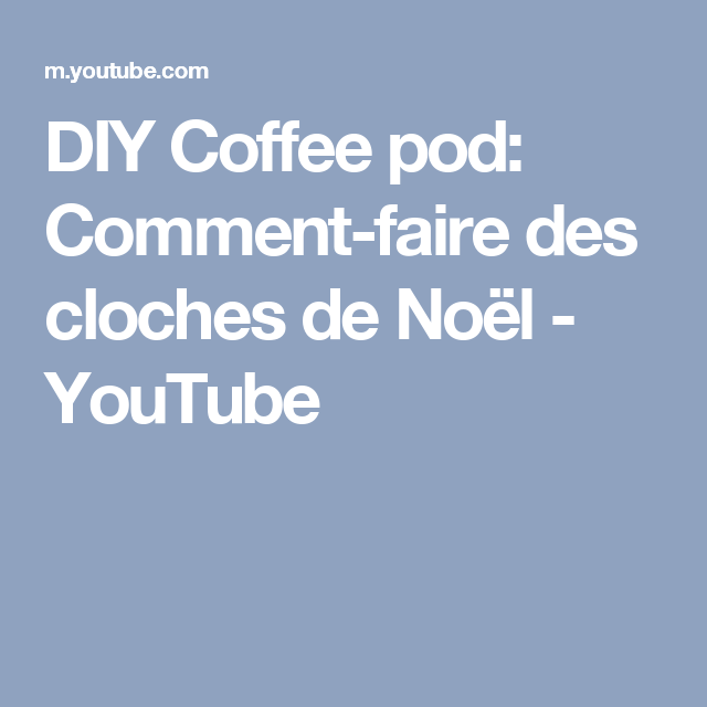 DIY Coffee pod: Comment-faire des cloches de Noël - YouTube