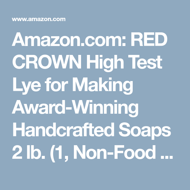Red Crown High Test Lye for Making Award-Winning Handcrafted Soaps 2 lb. 1, ...
