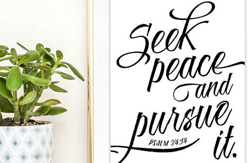 Your weekly free printable inspirational quote from Elegance and Enchantment! // Seek peace and pursue it. - Psalm 34:14 // Simply print, trim and frame this quote for an easy, last minute gift or use it to update the artwork in your home, church, classroom or office. #enchantingmondays