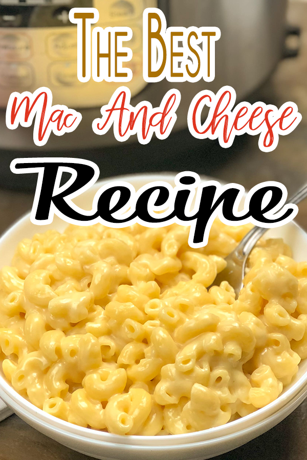 Best Instant Pot Mac And Cheese With Sour Cream Recipe Best Mac N Cheese Recipe Mac And Cheese Mac And Cheese Homemade