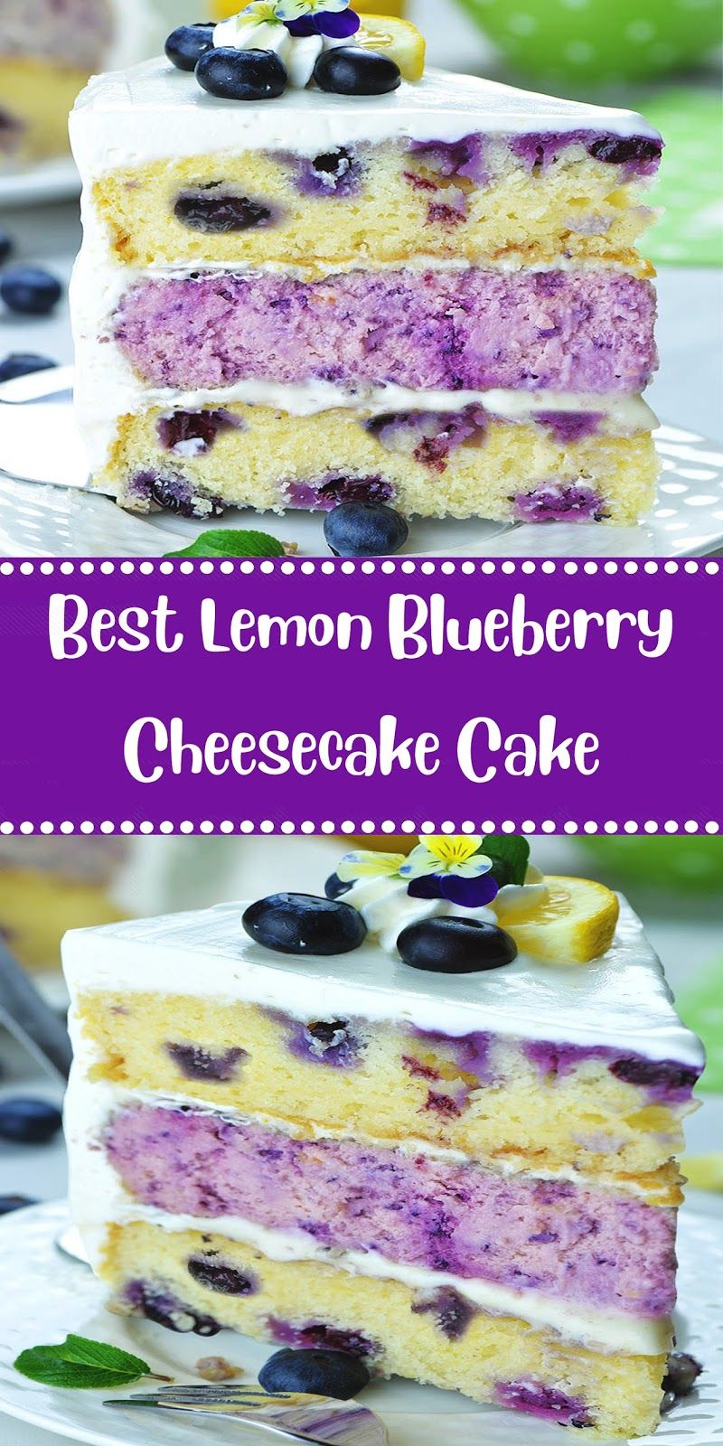Best Lemon Blueberry Cheesecake Cake #lemonblueberrycheesecake