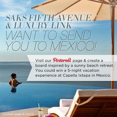 Saks Fifth Avenue & Luxury Link Want to send you to Mexico!  #SaksLLTrip.