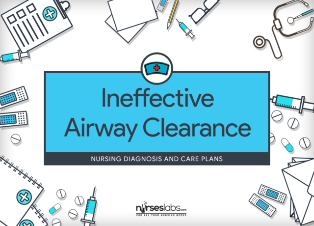 Ineffective Airway Clearance  Nursing Diagnosis Care Plans And
