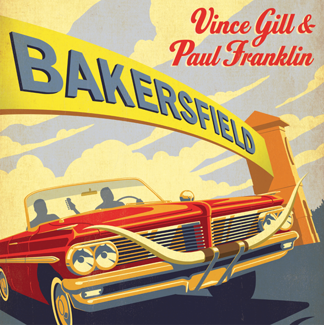 Vince Gill Amp Paul Franklin S Quot Bakersfield Quot Album Cover By