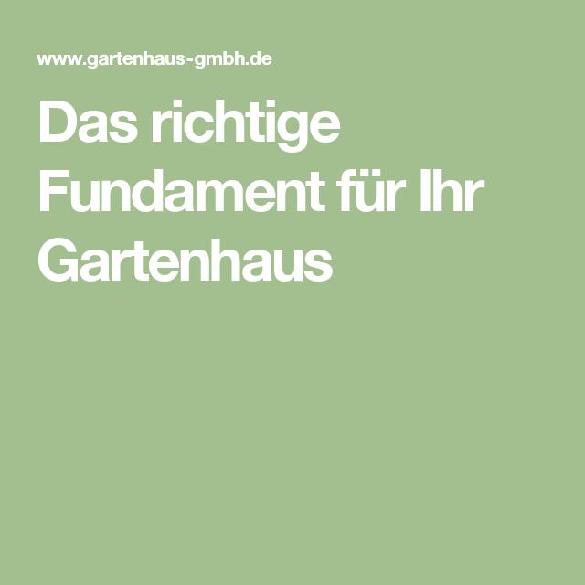 Das Richtige Fundament Fur Ihr Gartenhaus Gartenhaus Fundament Sauna Im Garten