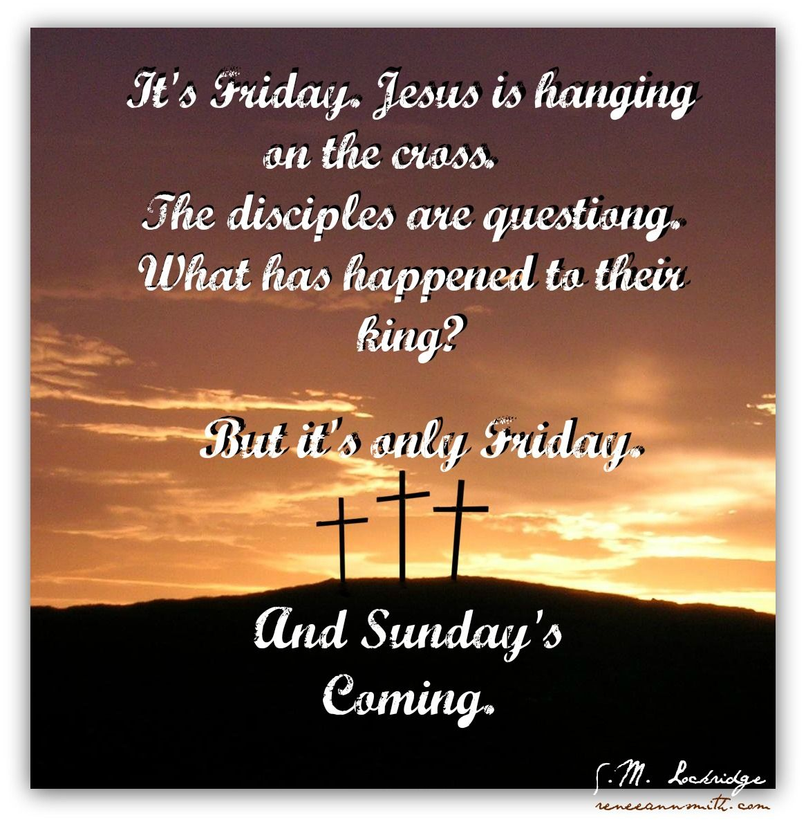 It S Friday But Sunday S Coming S M Lockridge Easter