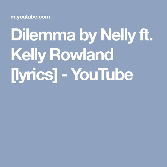 nelly dilemma lyrics