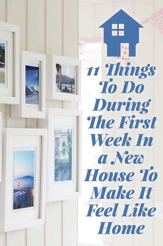 11 Ways To Make Your New House Feel Like A Home In The First Week