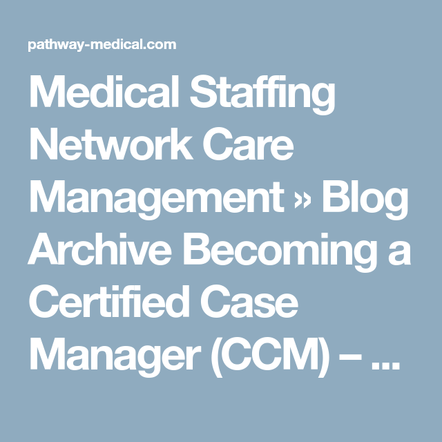 Medical Staffing Network Care Management » Blog Archive Becoming a ...