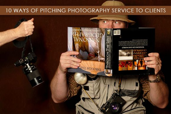 10 Ways Of Pitching Photography Service To Clients