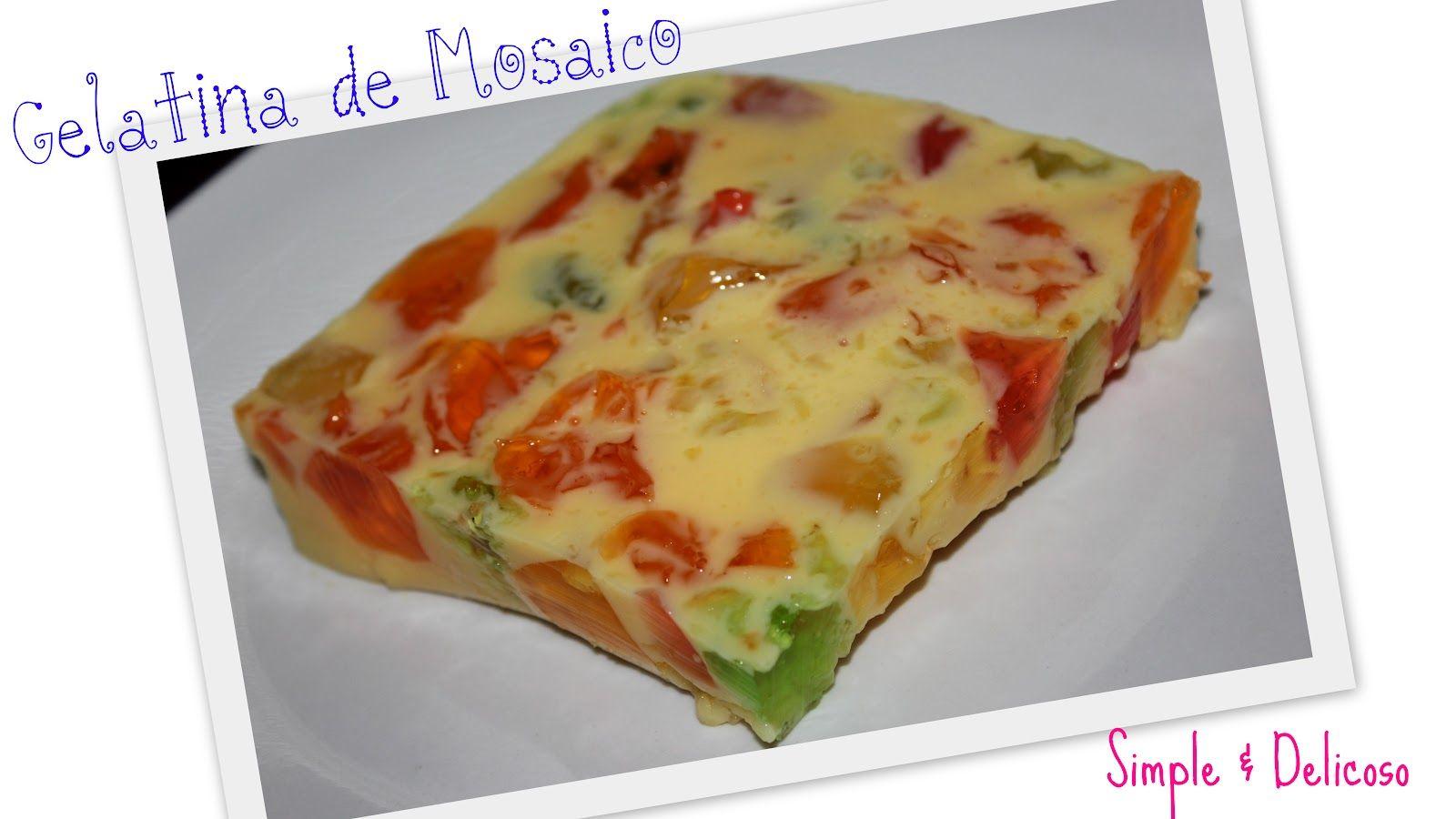 Gelatina de Mosaico                    Simple & Delicioso