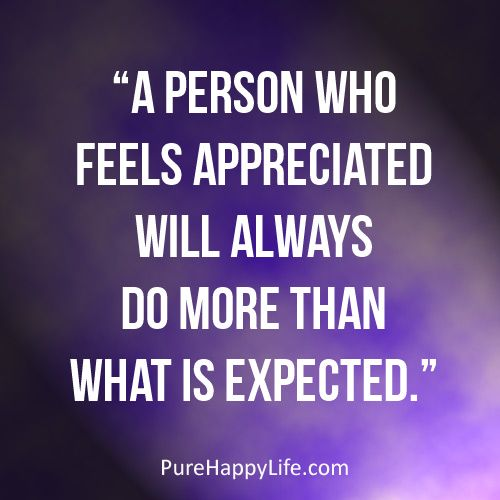 Inspirational Quote A Person Who Feels Appreciated Will Always