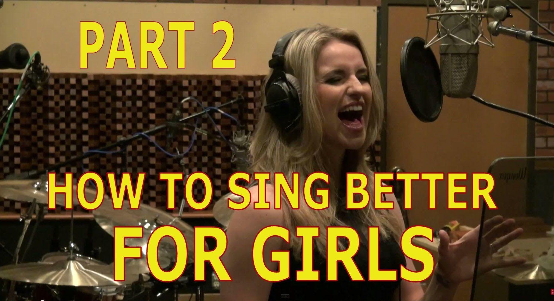 How to sing better for girls part 2 ken tamplin vocal