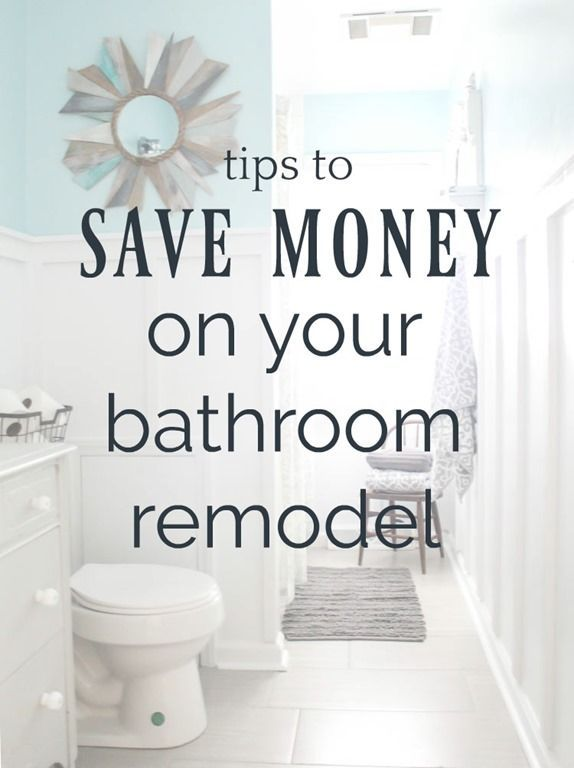How To Save Major Money On Your Bathroom Remodel Bathrooms
