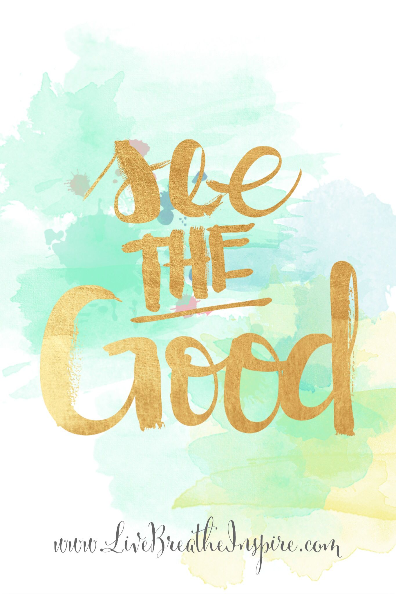 Choose To See The Good In Everyone And Each Situation You Will Be A