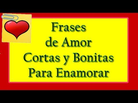 113 Frases De Amor Para Enamorar Tu Corazon Mujeres Femeninas