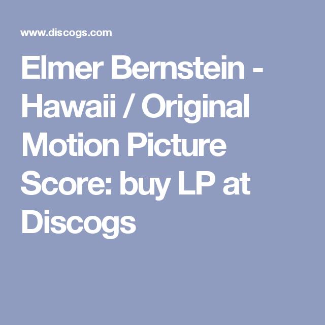 Elmer Bernstein - Hawaii / Original Motion Picture Score: buy LP at Discogs