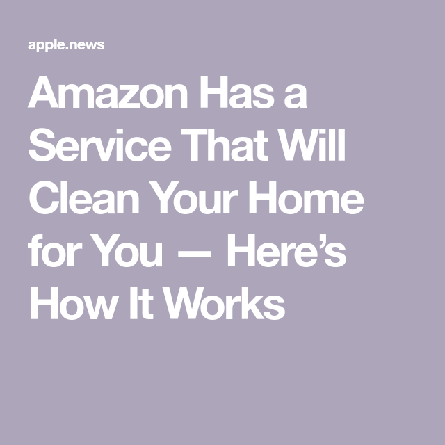 Photo of Amazon Has a Service That Will Clean Your Home for You — Here's How It Works — People