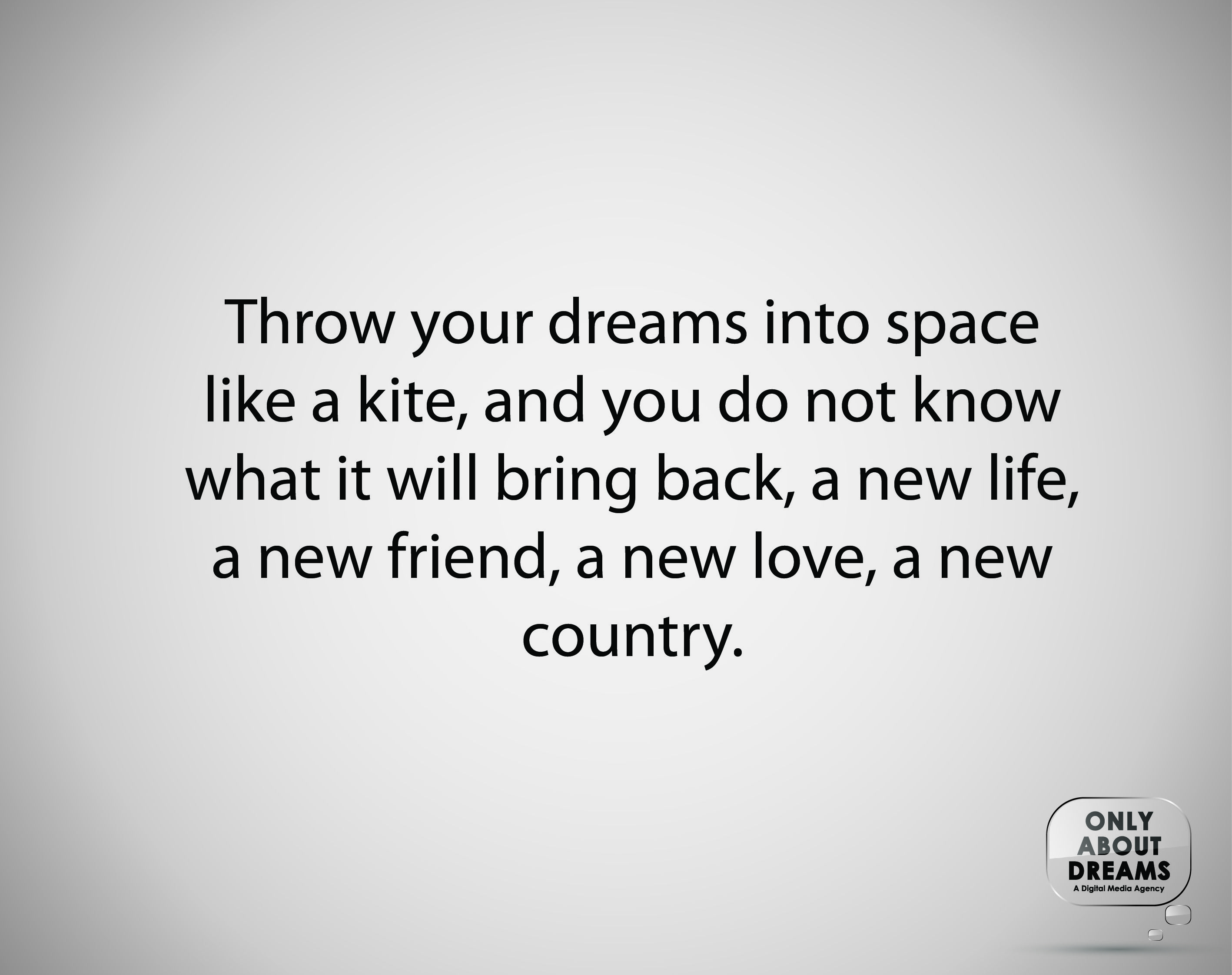 Good Morning Guys Todays Quote Throw Your Dreams Into Space