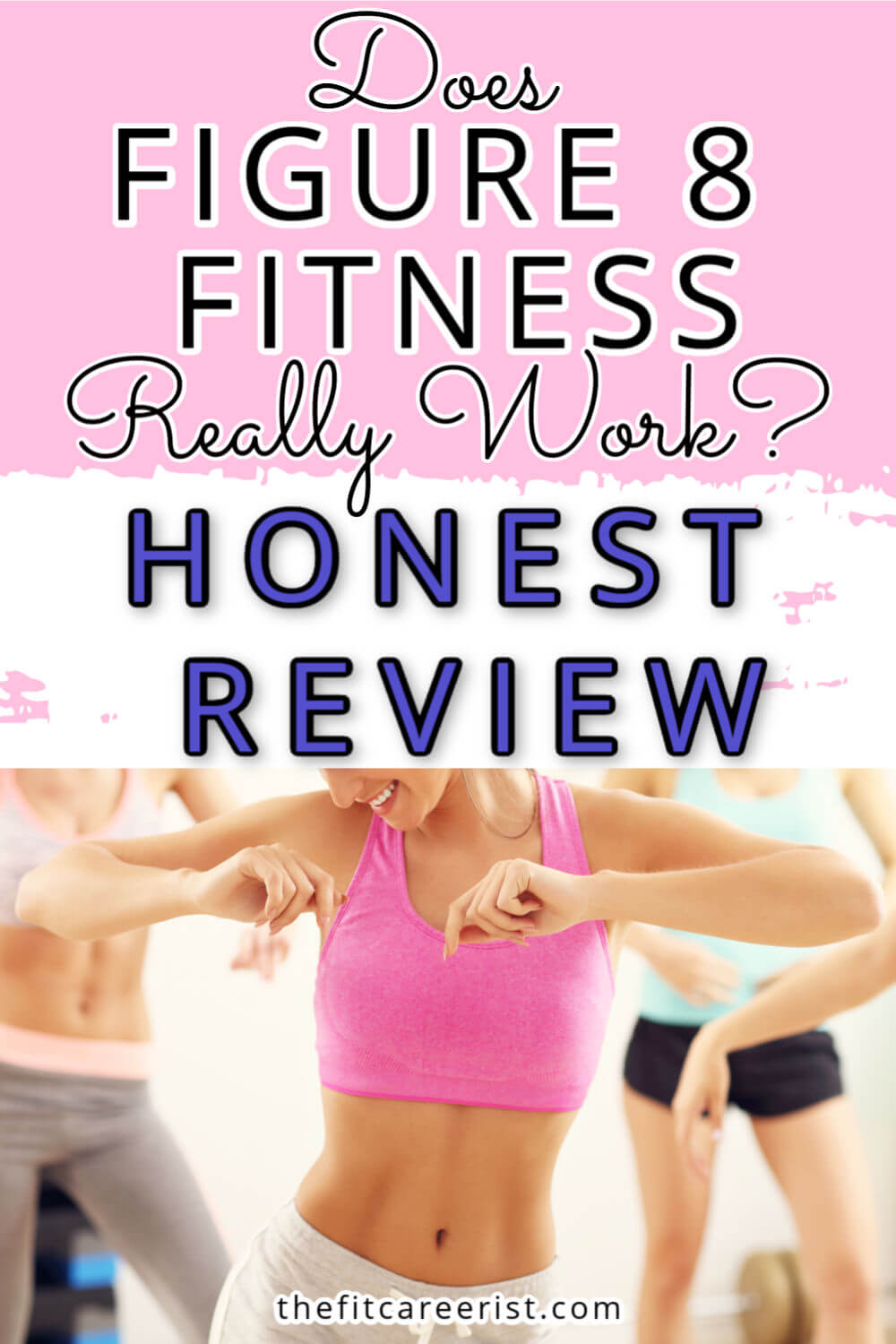 Figure 8 Fitness Review 2020 Dance Like Nobody's Watching