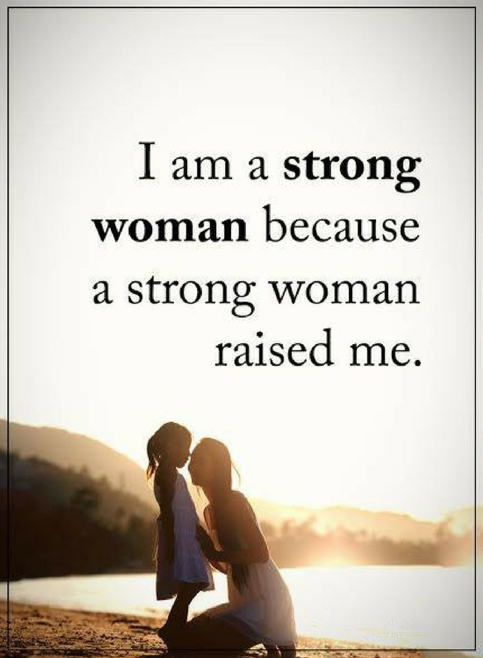 Woman Quotes I Am A Strong Woman Because A Strong Woman Raised Me Woman Quotes I Am Strong Quotes Strong Quotes