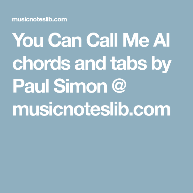 You Can Call Me Al chords and tabs by Paul Simon @ musicnoteslib.com ...