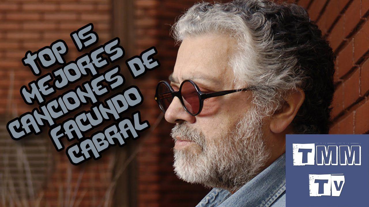 Top 15 Mejores Canciones De Facundo Cabral Youtube Songs Singer
