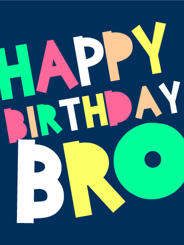 Happy Birthday Bro Card To Your Fun And Quirky Brother This
