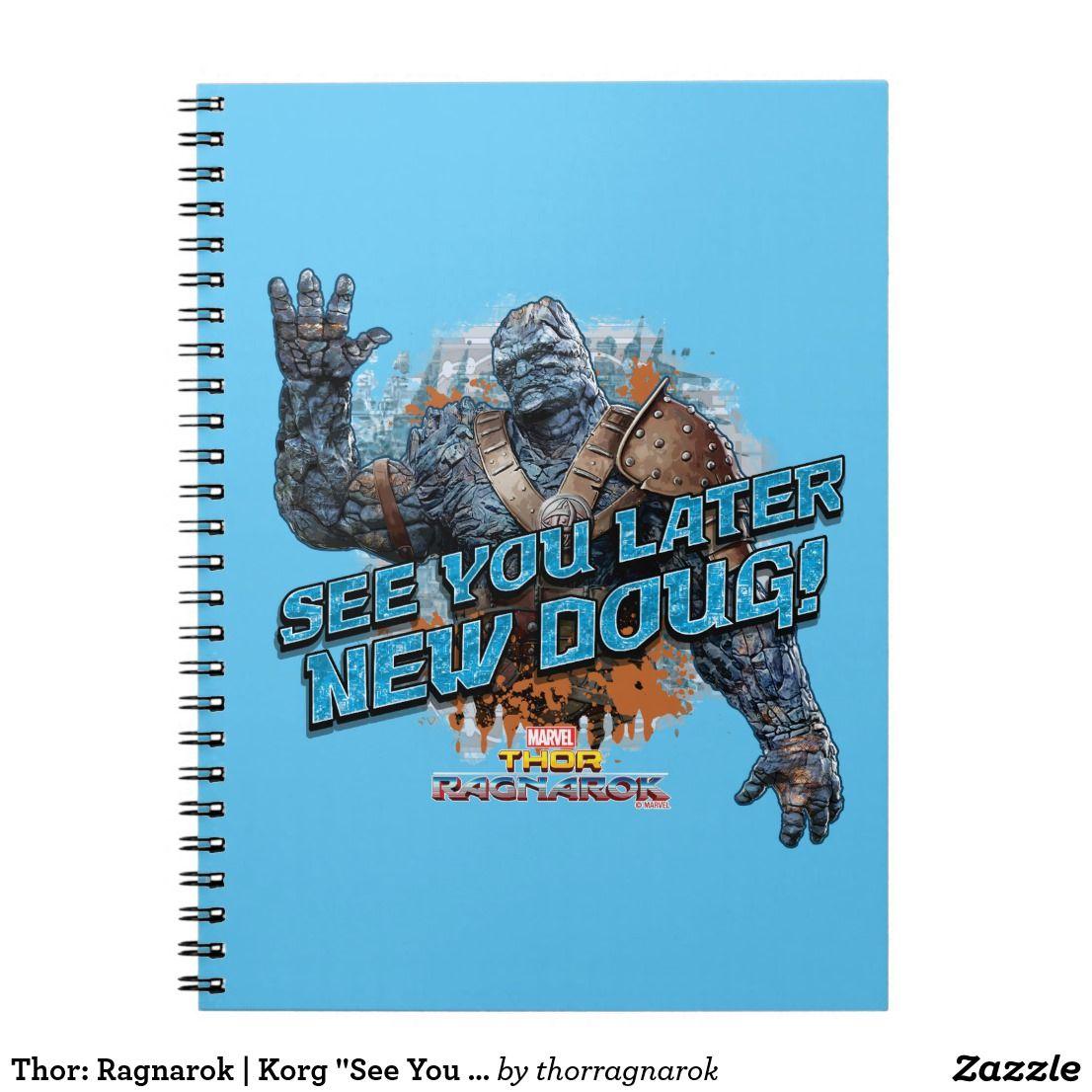Thor Ragnarok Korg See You Later New Doug Notebook Must Have Awesome Marvel Items Thor Marvel Marvelcomics Comics Personalize Thor Korg Marvel Thor