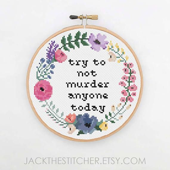Photo of PDF ONLY Try to Not Murder Anyone Today Modern Subversive Cross Stitch Template Pattern Instant PDF Download