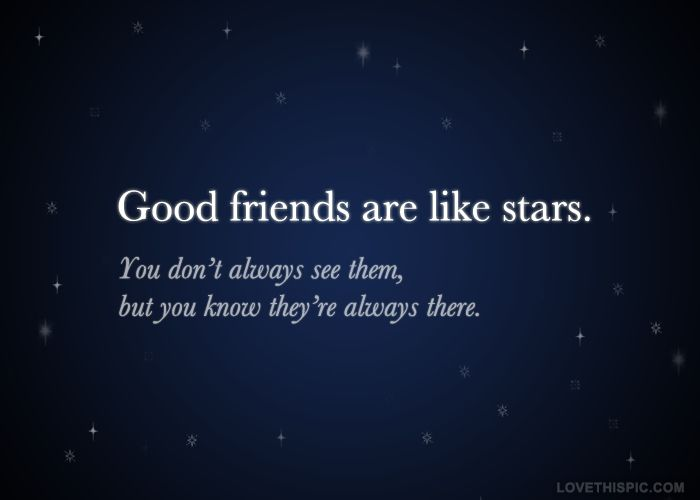 Good Friends quotes stars life quotes friends friendship quote